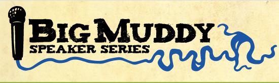 Big Muddy Speaker Series.