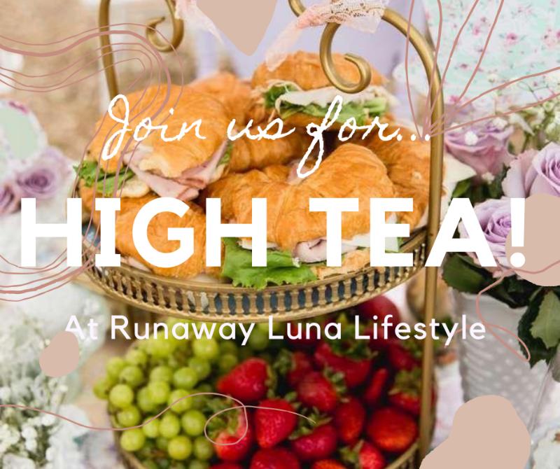 High Tea at Runaway Luna!