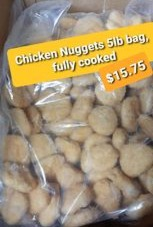Chicken Nuggets fully cooked 5lb bag
