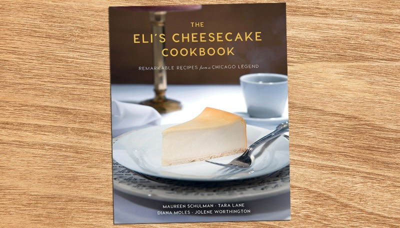 The Eli's Cheesecake Cookbook: Remarkable Recipes from a Chicago Legend Image