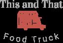 thisandthatfoodtruck Home Logo