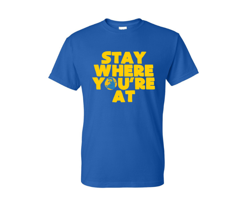 Stay Where You're At T-Shirt Image